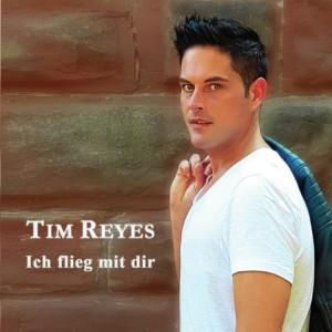 Tim Reyes _ Ich flieg mit dir _ Front