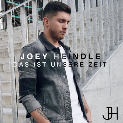 """""""Das ist unsere Zeit"""" JOEY HEINDLE"""