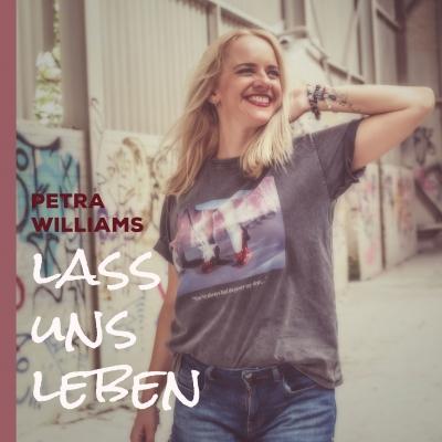 """Lass uns leben"" Petra Williams"