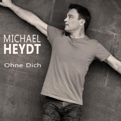 Michael Heydt – Ohne Dich