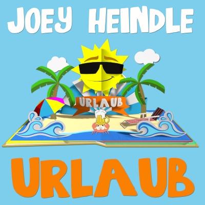"""""""Urlaub"""" Joey Heindle"""